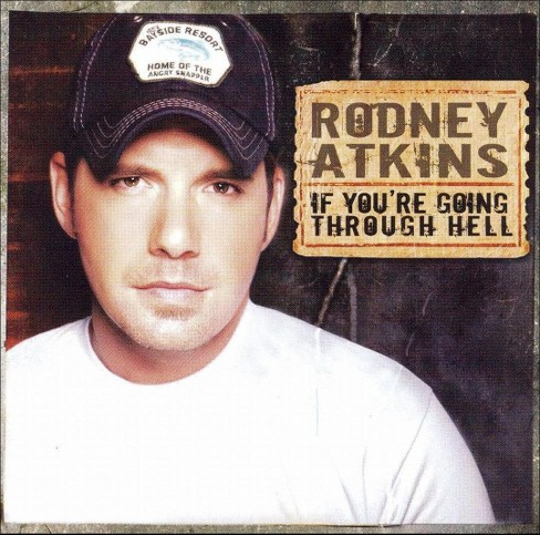 Rodney Atkins - If You're Going Through Hell (CD) - image 1 of 1