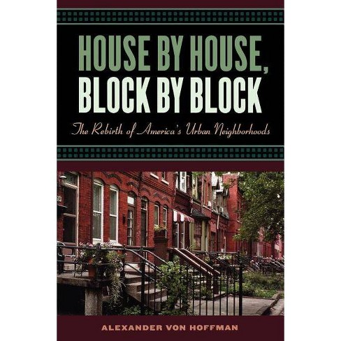 House by House, Block by Block - by  Alexander Von Hoffman (Paperback) - image 1 of 1