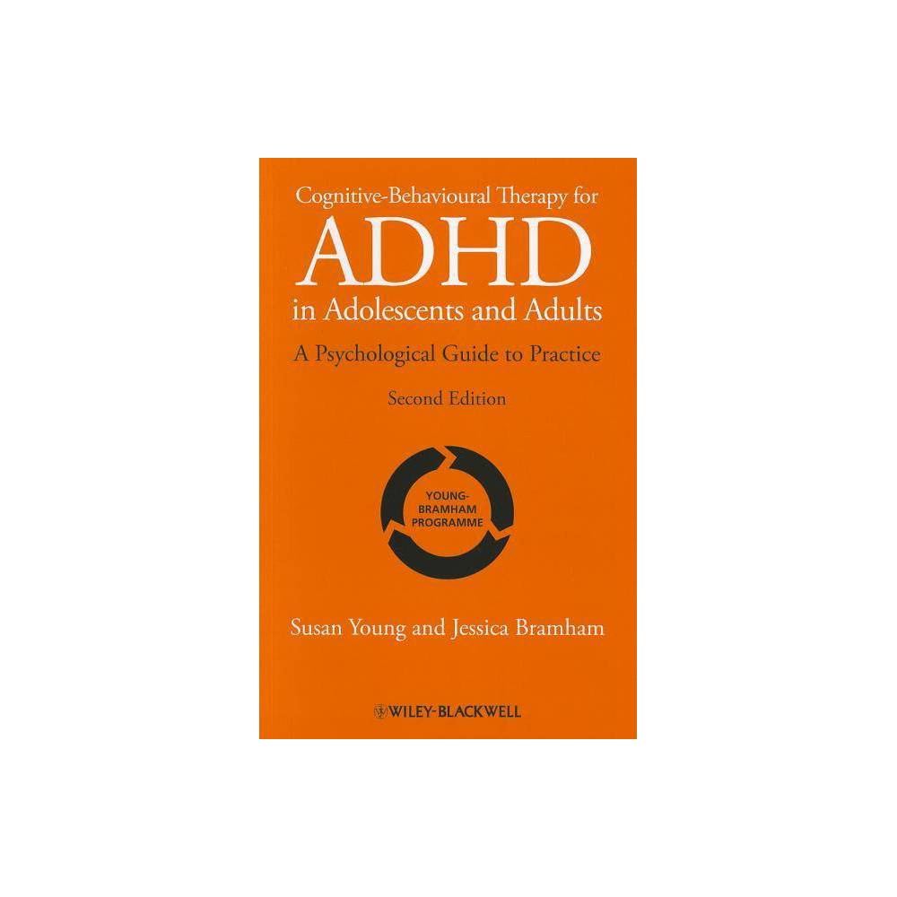 Cognitive Behavioural Therapy For Adhd In Adolescents And Adults 2nd Edition By Susan Young Jessica Bramham Paperback