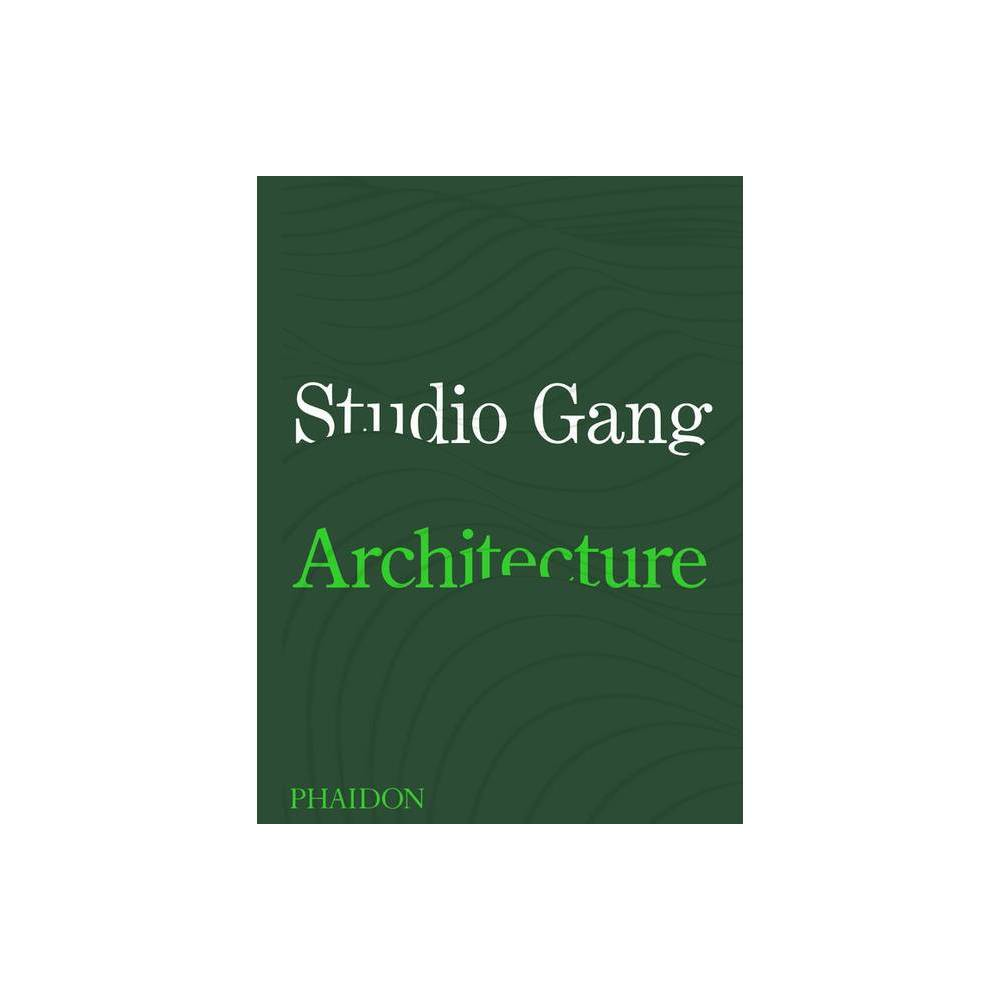 Studio Gang By Jeanne Gang Hardcover