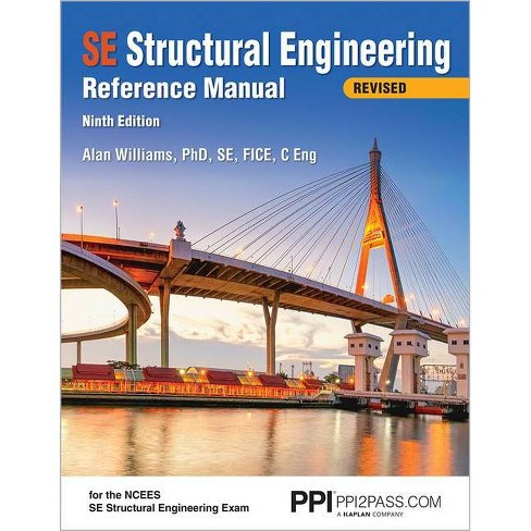 Ppi Se Structural Engineering Reference Manual, 9th Edition (Paperback) - A Comprehensive Reference - image 1 of 1