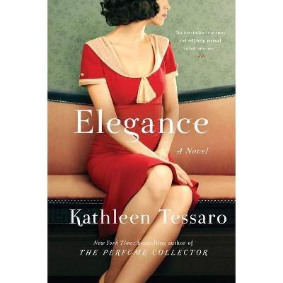 Elegance - by  Kathleen Tessaro (Paperback)
