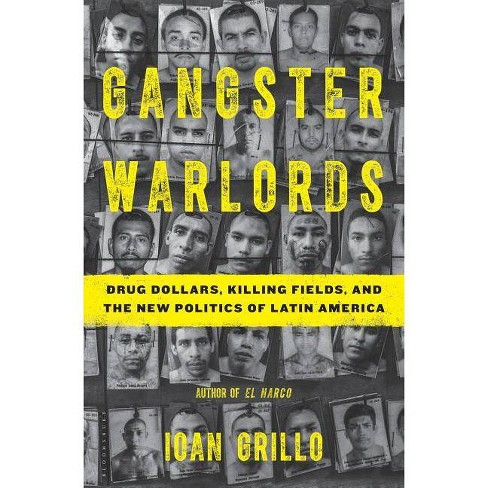 Gangster Warlords - by  Ioan Grillo (Hardcover) - image 1 of 1
