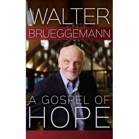 A Gospel of Hope - by  Walter Brueggemann (Hardcover) - image 1 of 1