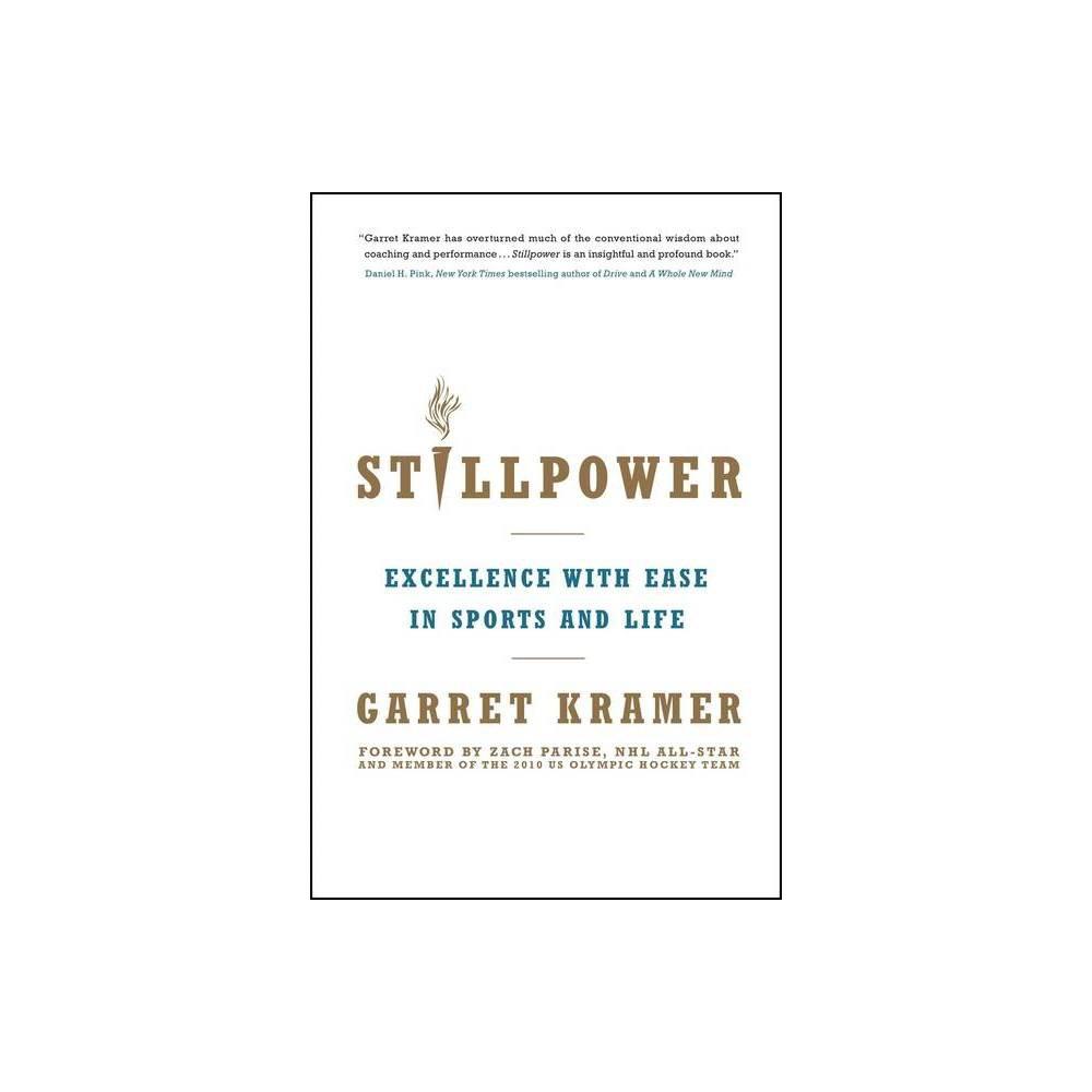 Stillpower By Garret Kramer Paperback