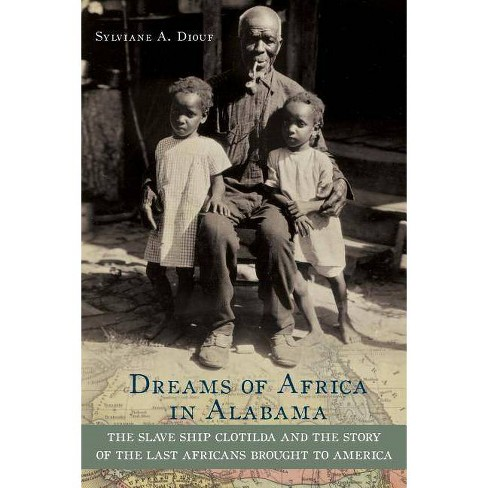 Dreams of Africa in Alabama - by  Sylviane A Diouf (Paperback) - image 1 of 1