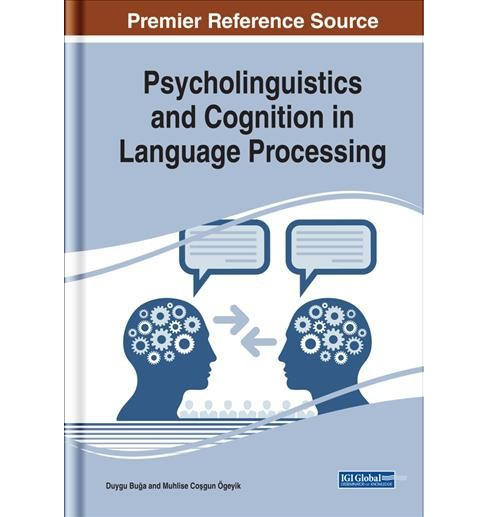 Psycholinguistics and Cognition in Language Processing -  by Muhlise Cou015fgun  u00d6geyik (Hardcover) - image 1 of 1