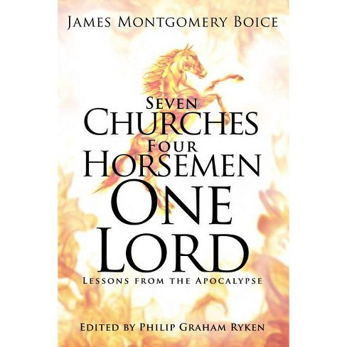 Seven Churches, Four Horsemen, One Lord - by  James M Boice (Hardcover) - image 1 of 1