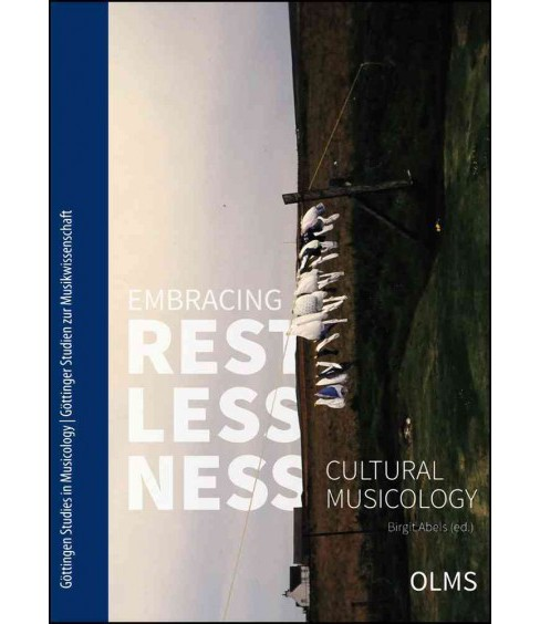 Embracing Restlessness : Cultural Musicology (Paperback) - image 1 of 1