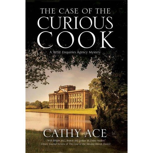 The Case of the Curious Cook - (Wise Enquiries Agency Mystery) by  Cathy Ace (Hardcover) - image 1 of 1