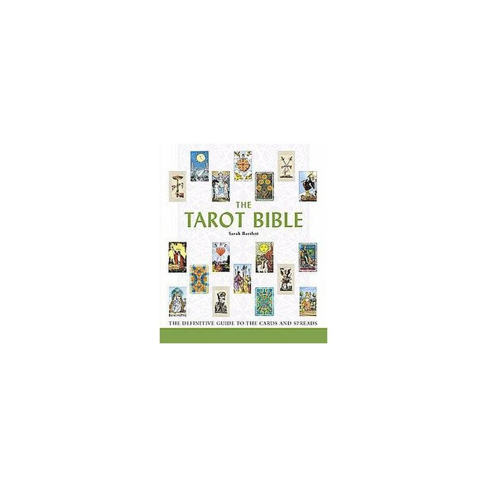 Tarot Bible : The Definitive Guide to the Cards And Spreads (Paperback) (Sarah Bartlett)