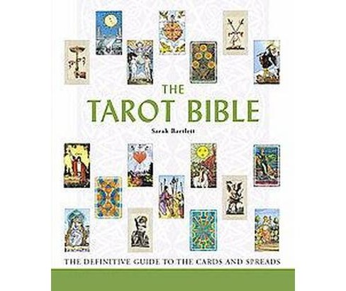 Tarot Bible : The Definitive Guide to the Cards And Spreads (Paperback) (Sarah Bartlett) - image 1 of 1
