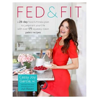 Fed & Fit by Cassy Joy Garcia