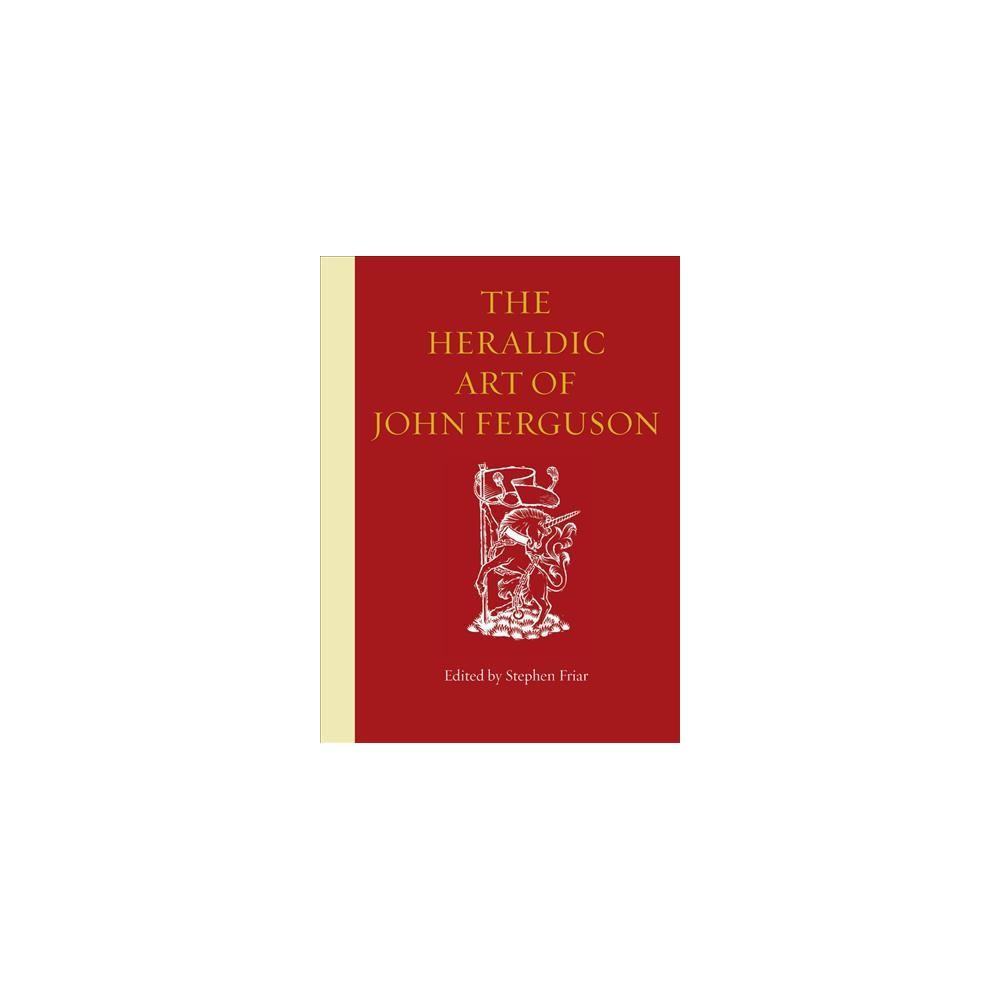 Heraldic Art of John Ferguson - (Hardcover)