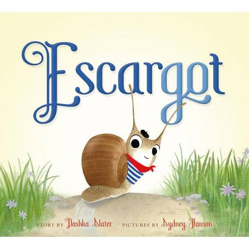 Escargot - by  Dashka Slater (Hardcover) - image 1 of 1