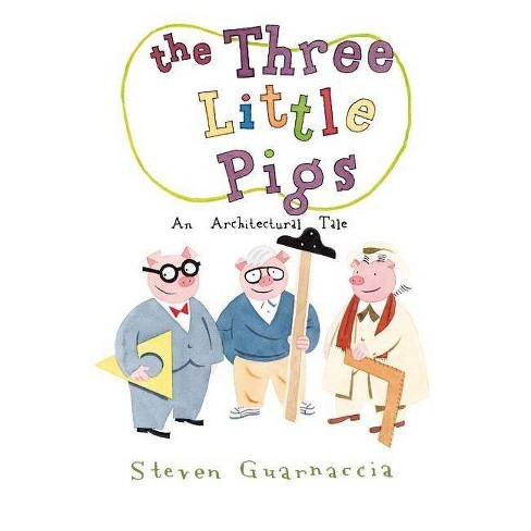 The Three Little Pigs - by  Steven Guarnaccia (Hardcover) - image 1 of 1
