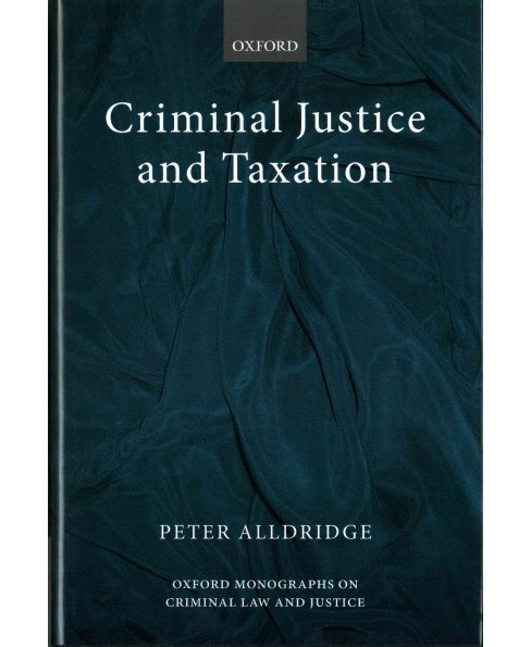Criminal Justice and Taxation (Hardcover) (Peter Alldridge) - image 1 of 1
