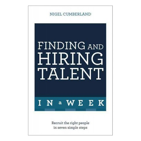 Teach Yourself Finding and Hiring Talent in a Week (Reprint) (Paperback) (Nigel Cumberland) - image 1 of 1