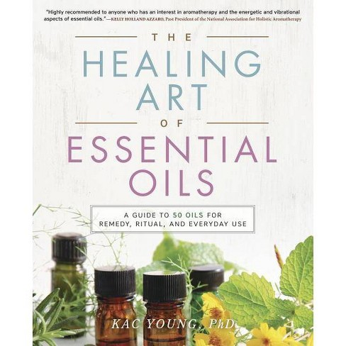 The Healing Art of Essential Oils - by  Kac Young (Paperback) - image 1 of 1
