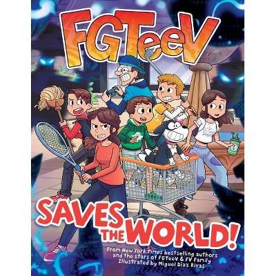 FGTeeV Saves The World! (Hardcover)