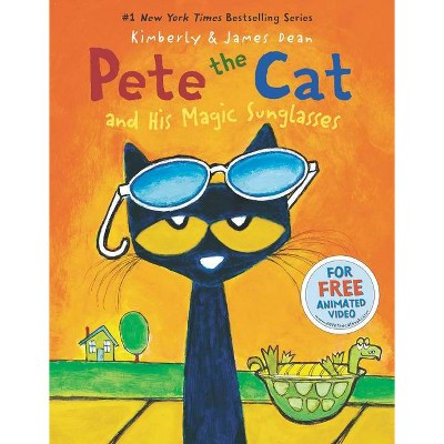 Pete the Cat and His Magic Sunglasses ( Pete the Cat) (Hardcover) by James Dean