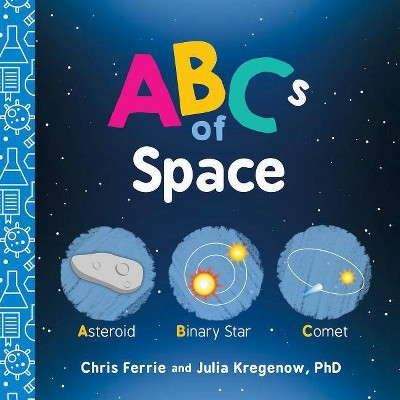 ABCs of Space - (Baby University)by Chris Ferrie & Julia Kregenow (Board Book)