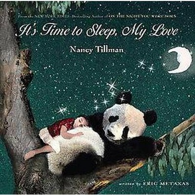 It's Time to Sleep, My Love by Nancy Tillman (Board Book)by Eric Metaxas
