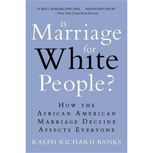 Is Marriage for White People? - by  Ralph Richard Banks (Paperback) - image 1 of 1