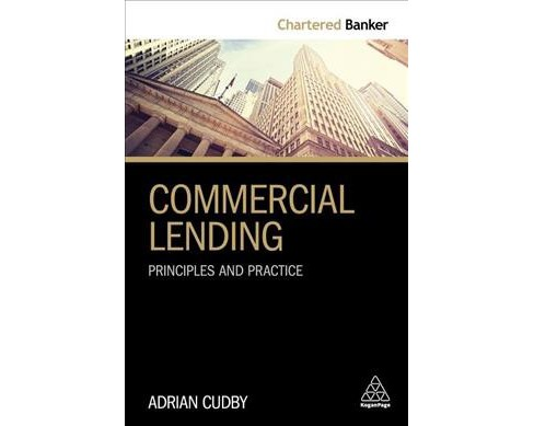 Commercial Lending : Principles and Practice -  by Adrian Cudby (Paperback) - image 1 of 1