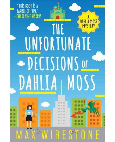 Unfortunate Decisions of Dahlia Moss (Reprint) (Paperback) (Max Wirestone) - image 1 of 1