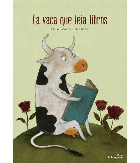 La vaca que leía libros / Cow read books (Hardcover) (Adelia Carvalho) - image 1 of 1