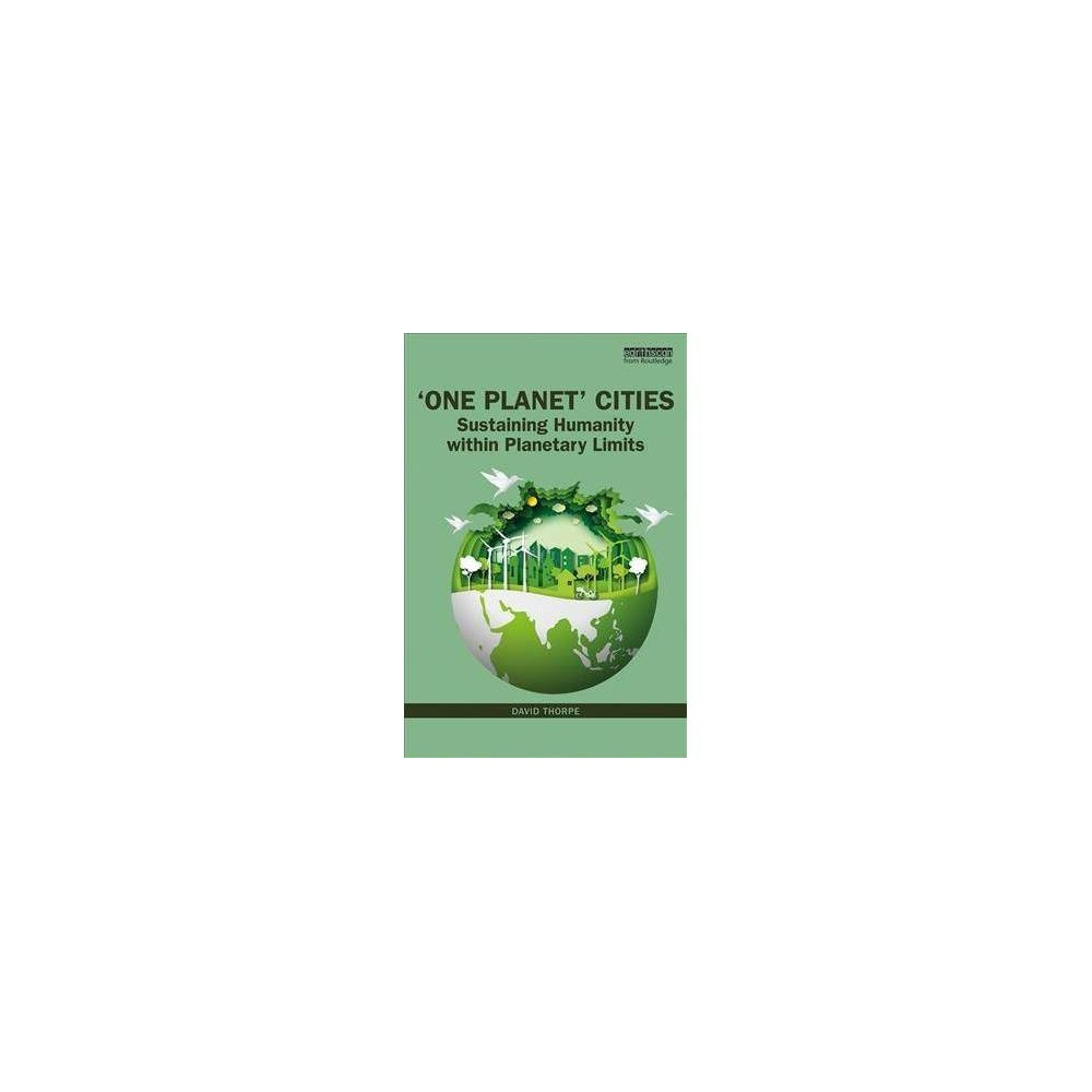 One Planet Cities - by David Thorpe (Paperback)