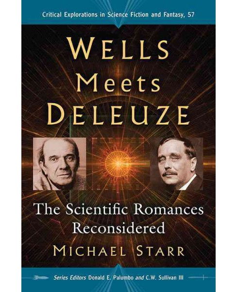 Wells Meets Deleuze : The Scientific Romances Reconsidered (Paperback) - image 1 of 1
