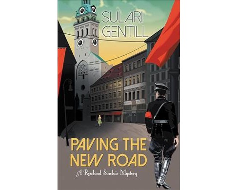 Paving the New Road -  Large Print (Rowland Sinclair Mystery) by Sulari Gentill (Paperback) - image 1 of 1