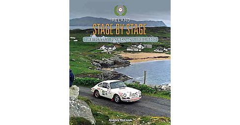 Ireland Stage by Stage : The Rally Roads of Ireland (Paperback) (Rodney Mccomb) - image 1 of 1