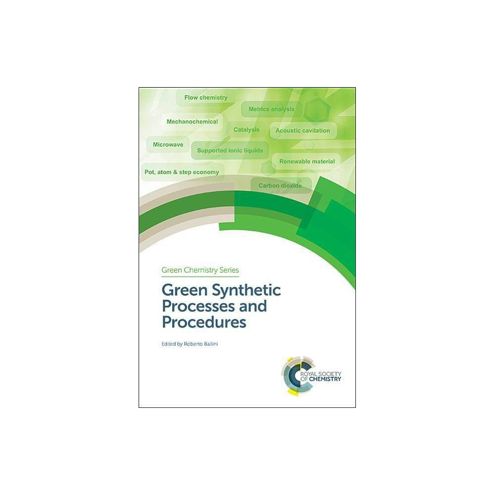 Green Synthetic Processes and Procedures - (Green Chemistry) (Hardcover)