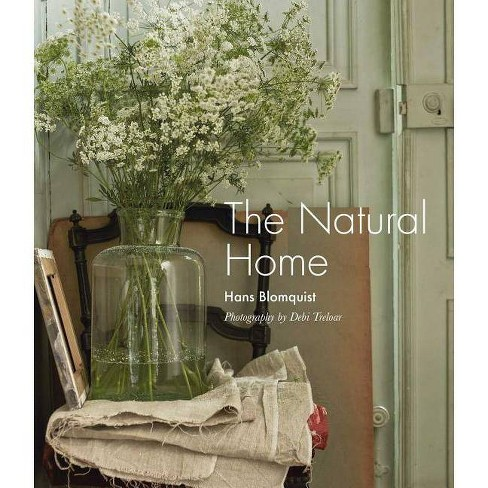 The Natural Home - by  Hans Blomquist (Hardcover) - image 1 of 1
