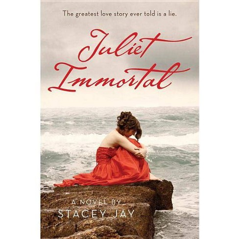 Juliet Immortal - by  Stacey Jay (Paperback) - image 1 of 1