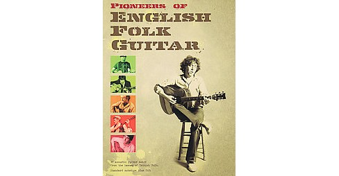 Pioneers of English Folk Guitar (Paperback) - image 1 of 1
