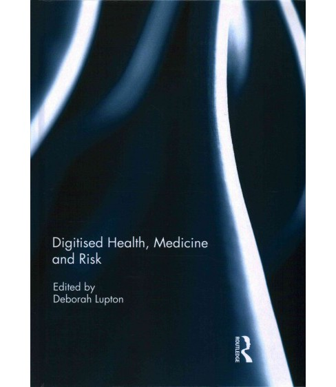 Digitised Health, Medicine and Risk (Hardcover) - image 1 of 1