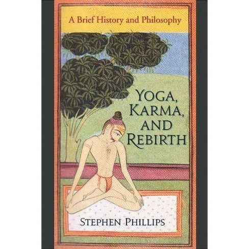 Yoga, Karma, and Rebirth - by  Stephen Phillips (Paperback) - image 1 of 1