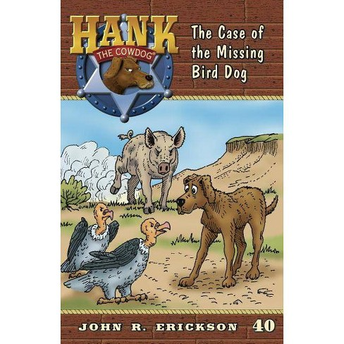 The Case of the Missing Bird Dog - (Hank the Cowdog (Quality)) by  John R Erickson (Paperback) - image 1 of 1