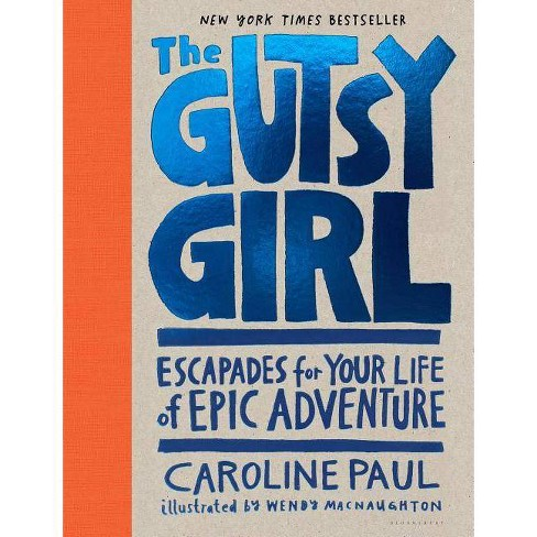 The Gutsy Girl - by  Caroline Paul (Hardcover) - image 1 of 1