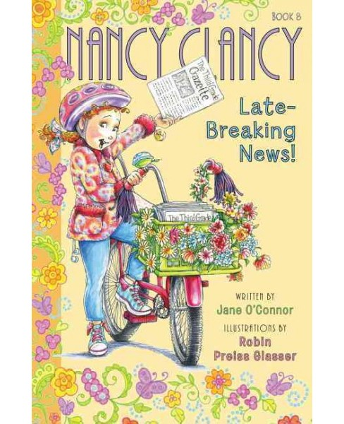 Nancy Clancy and the Late-Breaking News (Hardcover) (Jane O'Connor) - image 1 of 1
