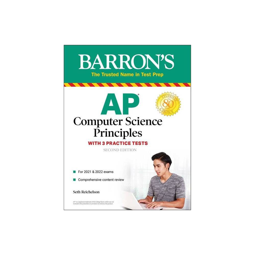 Ap Computer Science Principles With 3 Practice Tests Barron S Test Prep 2nd Edition By Seth Reichelson Paperback