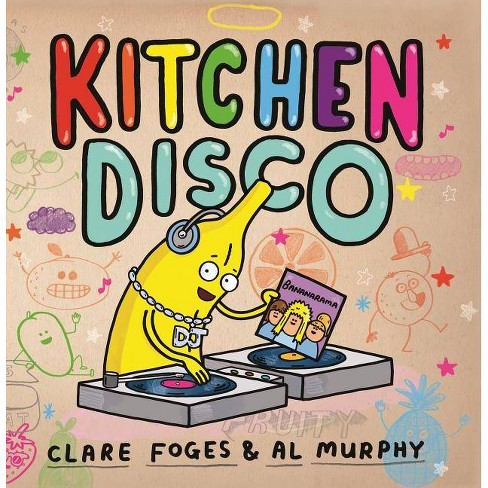 Kitchen Disco - by  Foges Clare (Hardcover) - image 1 of 1