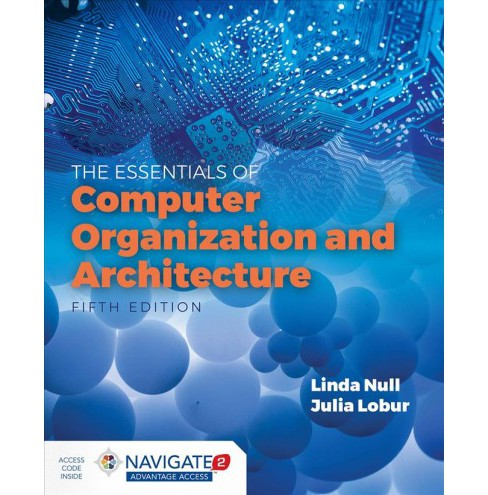 Essentials of Computer Organization and Architecture -  by Ph.D. Linda Null & Julia Lobur (Hardcover) - image 1 of 1