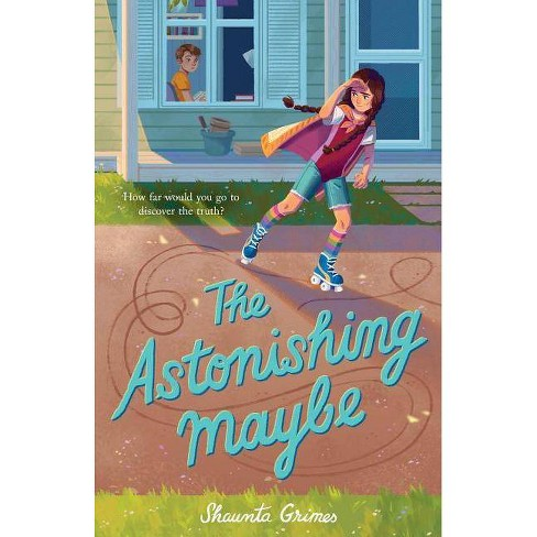 The Astonishing Maybe - by  Shaunta Grimes (Hardcover) - image 1 of 1