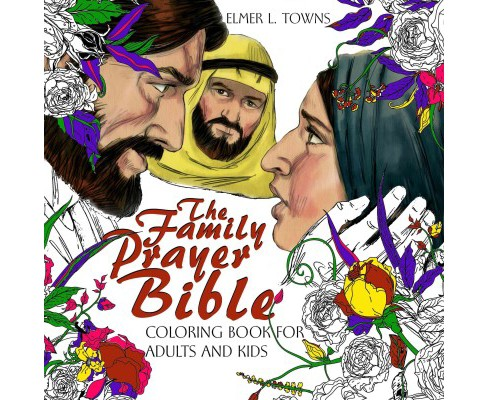 Family Prayer Bible Coloring Book (Paperback) (Elmer Towns) - image 1 of 1