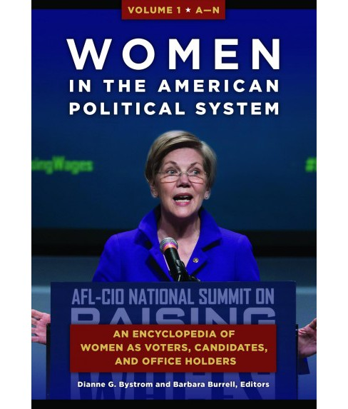 Women in the American Political System : An Encyclopedia of Women As Voters, Candidates, and Office - image 1 of 1